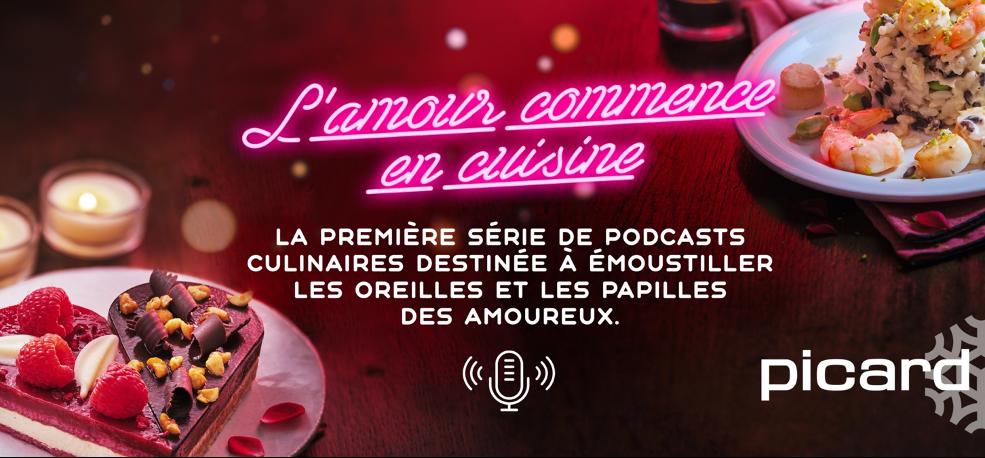 Publicité Picard Saint Valentin 2020 - Podcast l'amour commence en cuisine